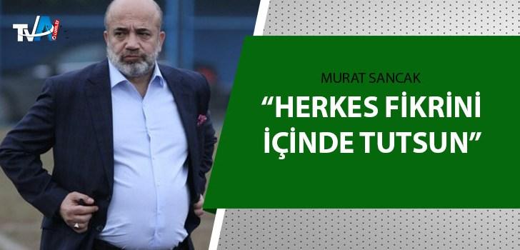 Başkan Murat Sancak taraftara seslendi