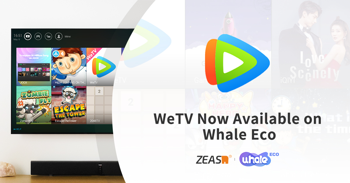 Tencent's WeTV now available on Zeasn's Whale Eco