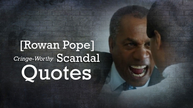 Scandal-Quotes-Rowan-Pope