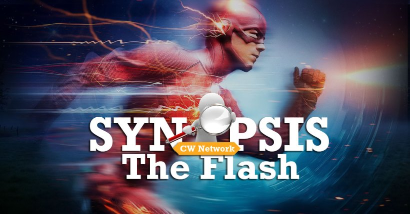 """The Flash 1x01 """"City of Heroes"""" Synopsis"""