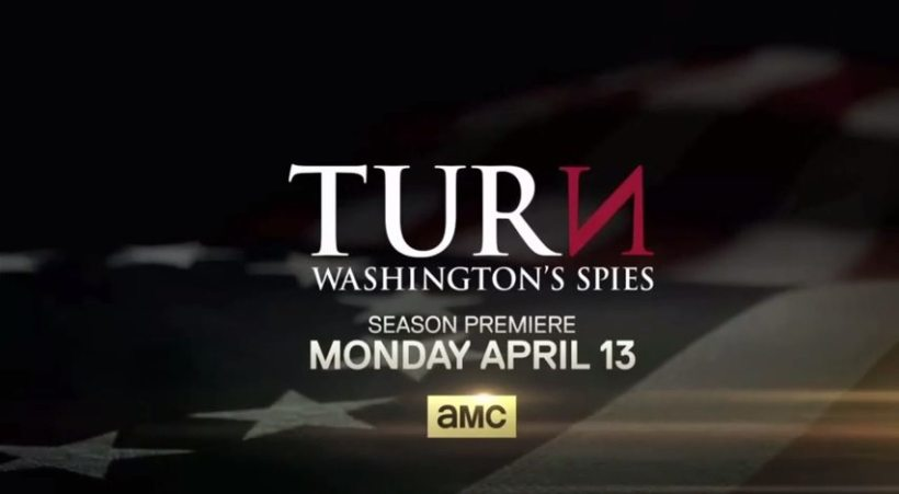 TURN: Washington's Spies Begins in a Two Hour Premiere Event
