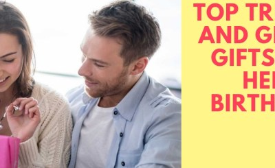Top Trendy and Great Gifts on Her Birthday