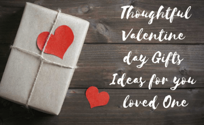 7 thoughtful valentine day gifts ideas for you loved one