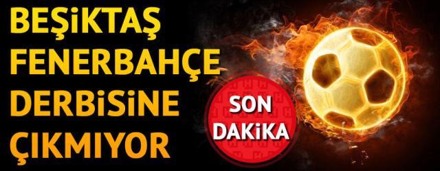 Son dakika… Beşiktaş, Fenerbahçe derbisine çıkmama kararı aldı