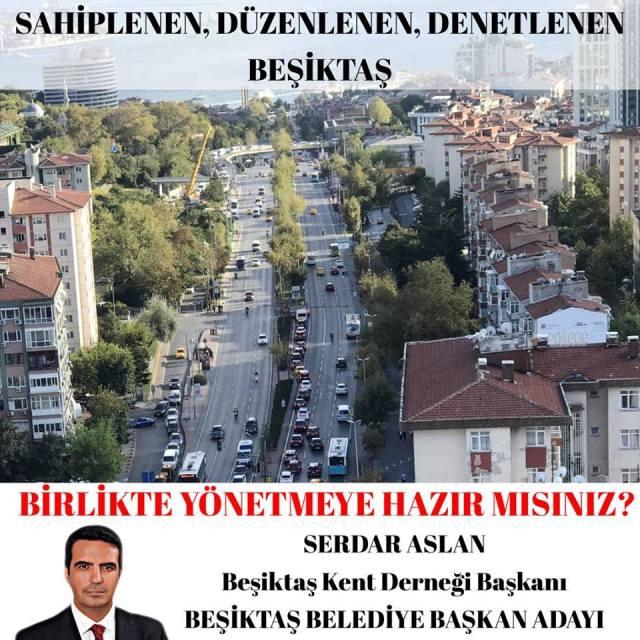 BEŞİKTAŞ BELEDİYE BAŞKAN ADAYI SERDAR ASLAN : MAKAM ODALARINI / MAKAM ARABALARINI KALDIRACAĞIZ..!