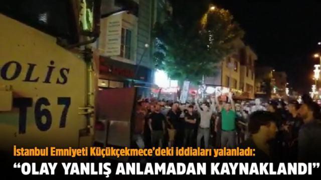 Emniyet: Küçükçekmece'deki olay 'yanlış anlama' İstanbul Valiliği: Sosyal medyada provokatif paylaşımlarda bulunanlar incelenecek