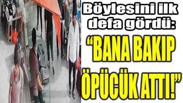 """""""BANA BAKIP ÖPÜCÜK ATTI!"""""""