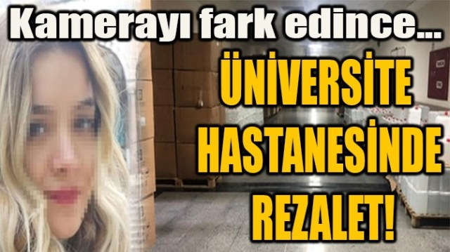 ÜNİVERSİTE HASTANESİNDE REZALET!