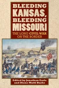 Bleeding Kansas, Bleeding Missouri; The Long Civil War on the Border