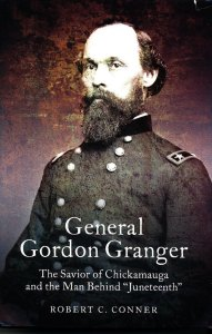 General Gordon Granger by Robert C Conner