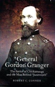 General Gordon Granger by Robert C Conner