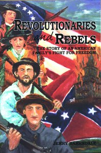 Revolutionaries and Rebels; the Story of an American Family's Fight for Freedom by Jerry Barksdale