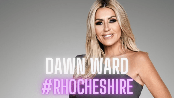 Real Housewives 2020, Real Housewives Exit, Bravo, RHOCheshire, Dawn Ward
