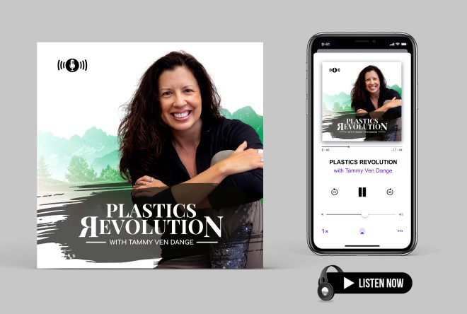 Plastics Revolution podcast cover with Tammy Ven Dange