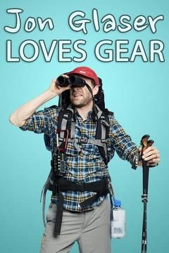 Jon Glaser Loves Gear
