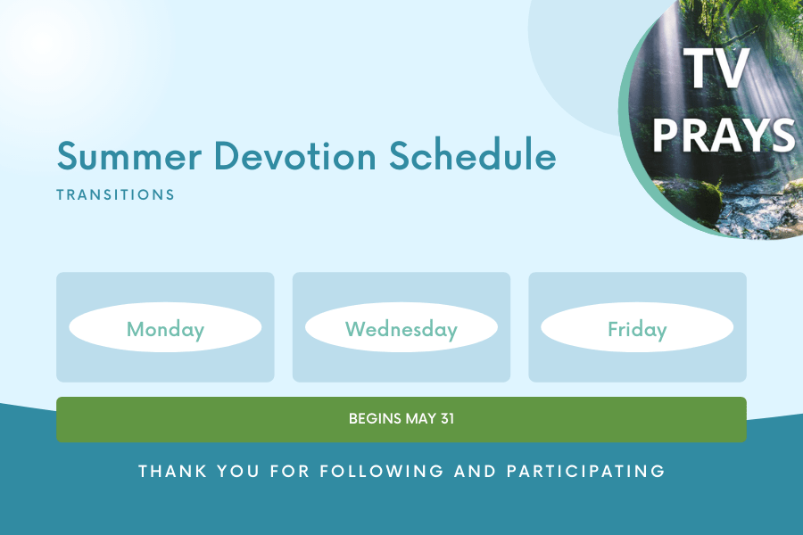 Summer Transition for Devotions