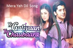 Mera Ye Dil Song   Mera Ye Dil Song Lyrics   Ye Galiyan Ye Chaubara serial song   Lyrics