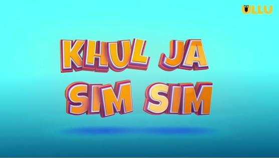 'Khul Ja Sim Sim' Ullu Web Series Wiki, Cast, Story, Release Date| TvSerialinfo