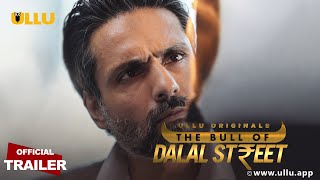 'The Bull Of Dalal Street' Wiki, Cast, Release Date, Story, Trailer, Plot Ullu App Web Series | TvSerialinfo