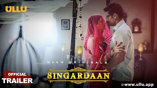 'Singardaan' Ullu Web Series Cast, Wiki, Story, Release Date | TvSerialinfo