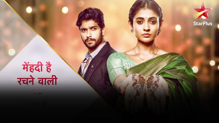 'Mehndi Hai Rachne Wali' Serial Cast Real Name, Wiki, Wikipedia, Story, Plot, Timings Star Plus New Show, Repeat Telecast Timing| TvSerialinfo