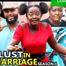 Lust In Marriage Season 1 & 2 [Nollywood Movie]