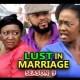 Lust In Marriage Season 9 & 10 [Nollywood Movie]