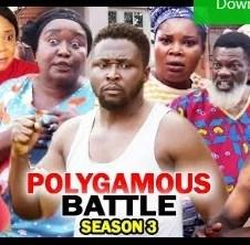 Polygamous Battle Season 3 & 4 [Nollywood Movie]