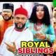 Royal Siblings Season 7 & 8 [Nollywood Movie]