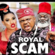 Royal Scam Season 1 & 2 [Nollywood Movie]