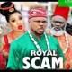 Royal Scam Season 5 & 8 [Nollywood Movie]