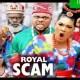 Royal Scam Season 7 & 8 [Nollywood Movie]