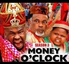 Money O Clock Season 3 & 4 [Nollywood Movie]
