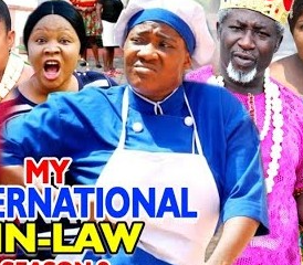My International In-Law Season 9 & 10 [Nollywood Movie]