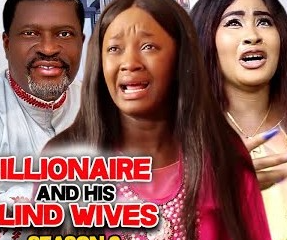Billionaire And His Blind Wives Season 3 & 4 [Nollywood Movie]