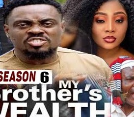 My Brother's Wealth Season 5 & 6 [Nollywood Movie]