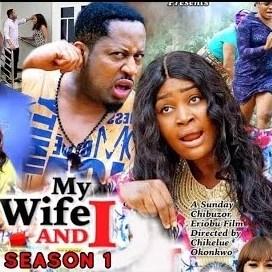 My Wife And I Season 1 & 2 [Nollywood Movie]