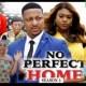 No Perfect Home Season 3 & 4 [Nollywood Movie]