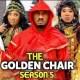 The Golden Chair Season 5 & 6 [Nollywood Movie]