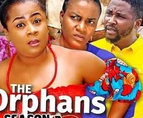 The Orphans Season 3 & 4 [Nollywood Movie]