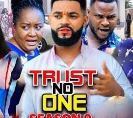 Trust No One Season 9 & 10 [Nollywood Movie]
