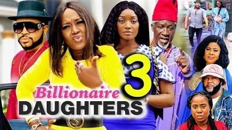 Billionaires Daughter Season 3 & 4 [Nollywood Movie]