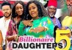 Billionaires Daughter Season 5 & 6 [Nollywood Movie]