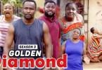 Golden Diamond Season 3 & 4 [Nollywood Movie]