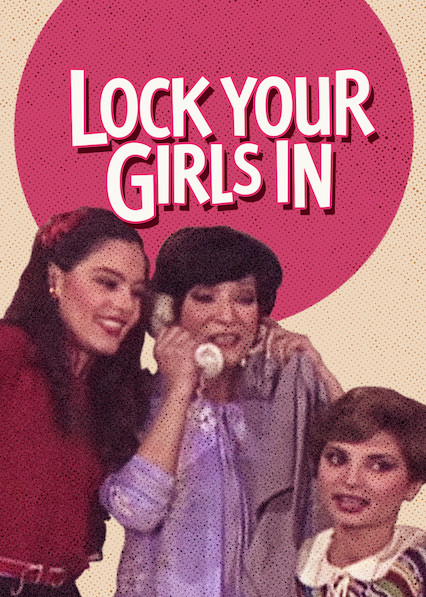 Lock Your Girls In on Netflix USA