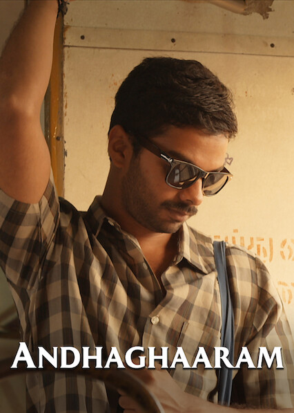 Andhaghaaram on Netflix USA