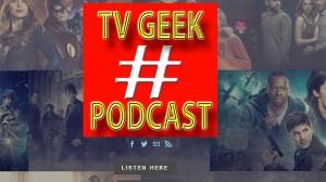 #TV Geek Podcast