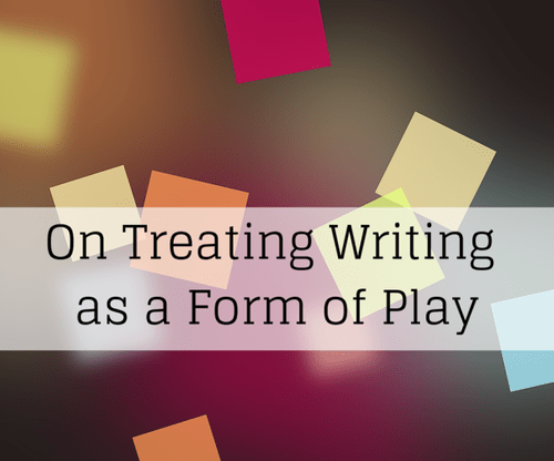 On-Treating-Writing-as-a-Form-of-Play