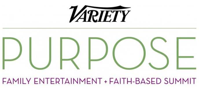 STORYTELLING AND THE FAITH-BASED MARKET – HIGHLIGHTS FROM VARIETY'S PURPOSE SUMMIT
