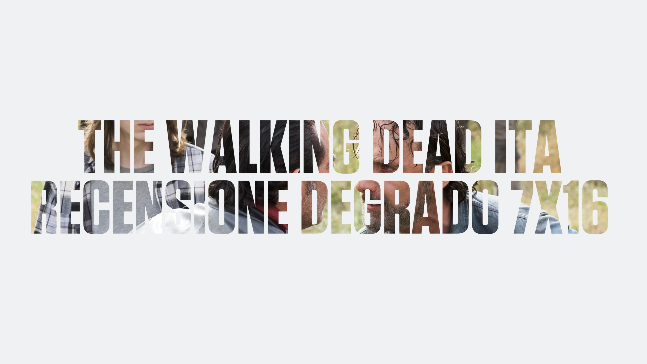 Recensione Degrado The Walking Dead 7×16